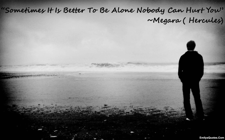 EmilysQuotes.Com - alone, loneliness, hurt, Megara