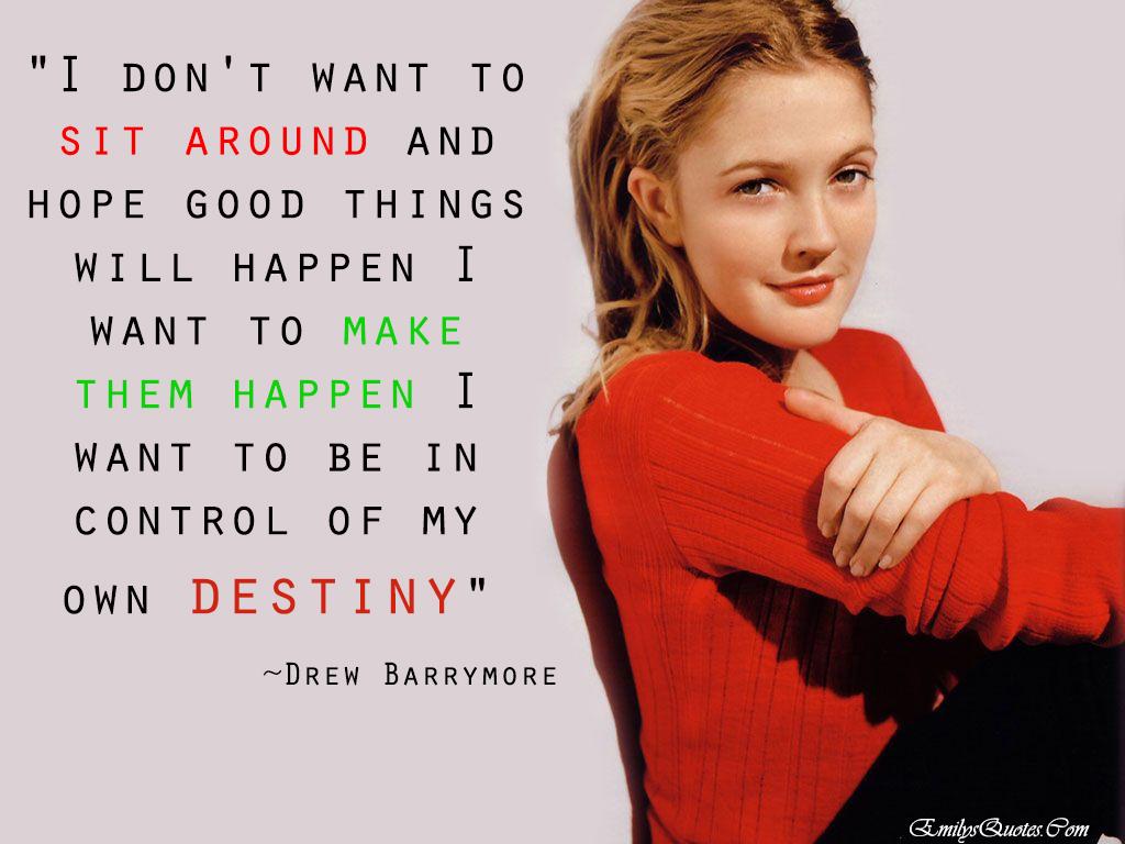 EmilysQuotes.Com - amazing, great, destiny, inspirational, motivational, Drew Barrymore