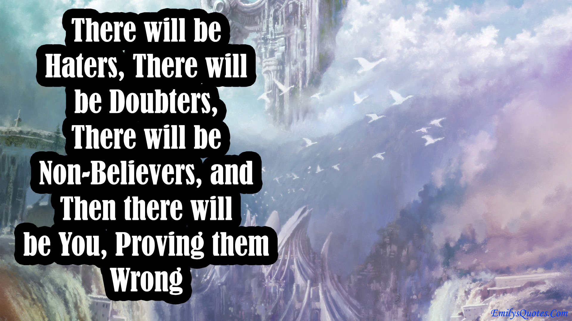 There Will Be Haters, There Will Be Doubters