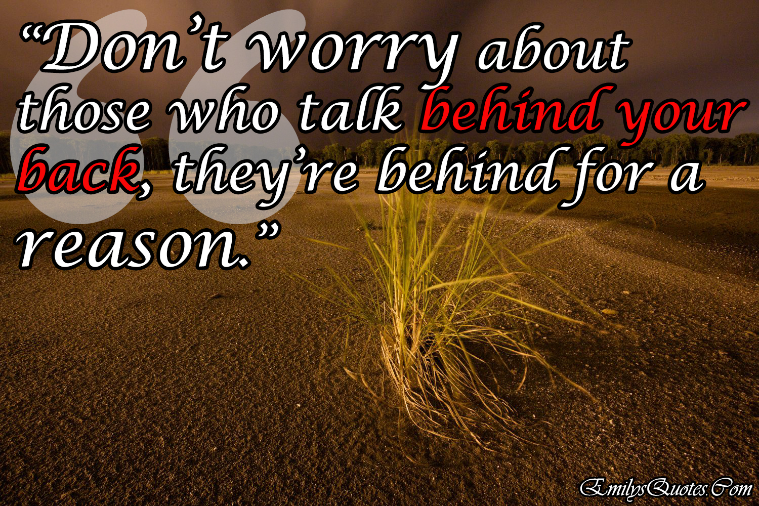 Positive Christian Quotes Don't Worry About Those Who Talk Behind Your Back They're Behind
