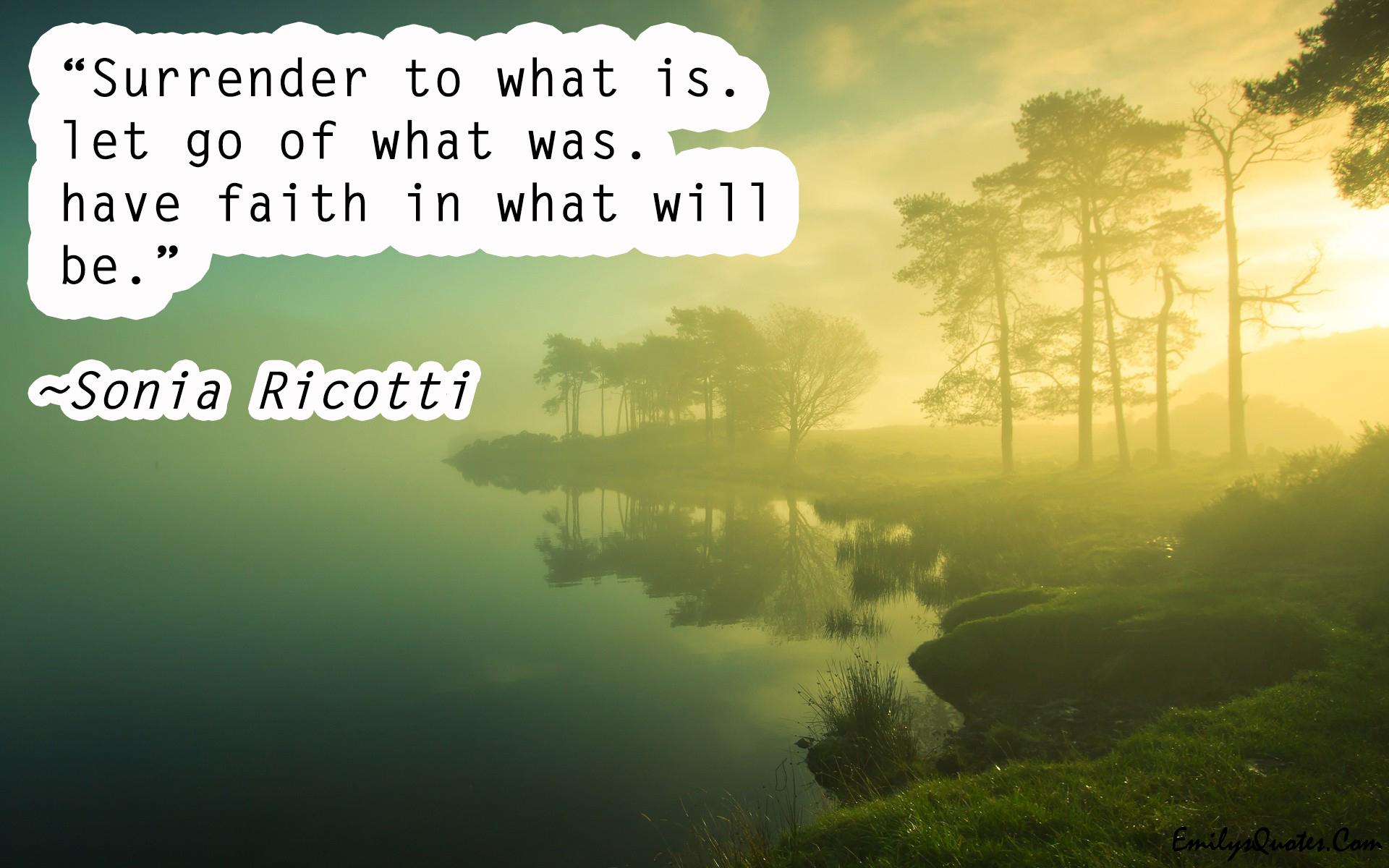 EmilysQuotes.Com - faith, positive, wisdom, change, Sonia Ricotti