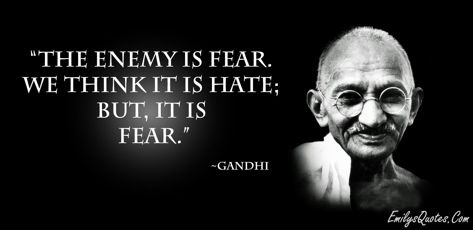 EmilysQuotes.Com - fear, wisdom, hate, inspirational, Gandhi