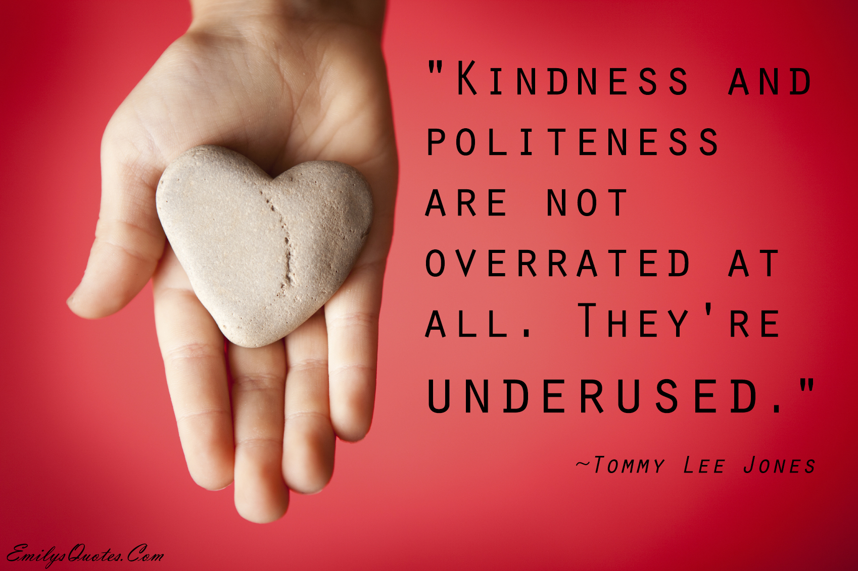 EmilysQuotes.Com-kindness-politenessTommy-Lee-Jones.jpg