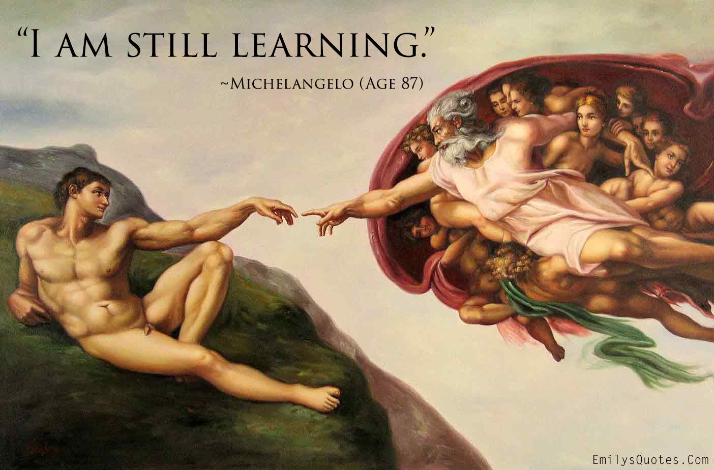 EmilysQuotes.Com - learning, amazing, great, Michelangelo