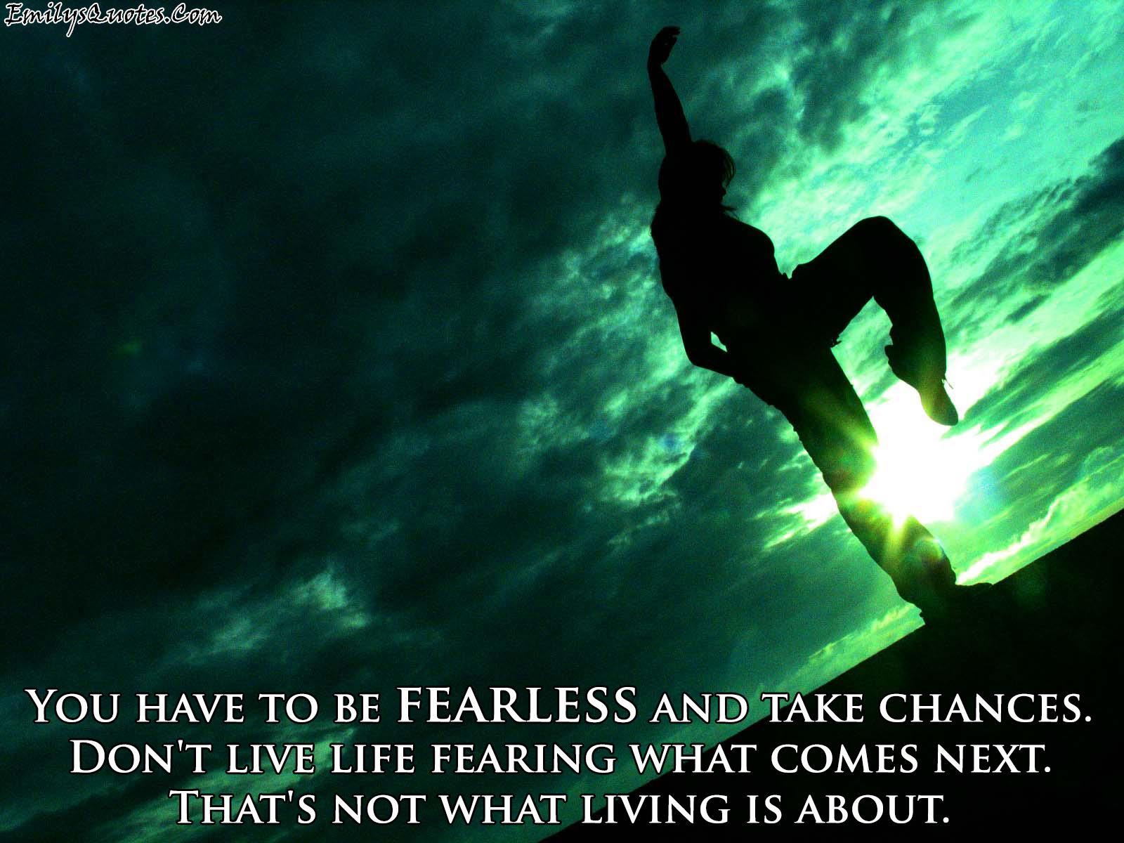 EmilysQuotes.Com - life, courage, fearless, wisdom