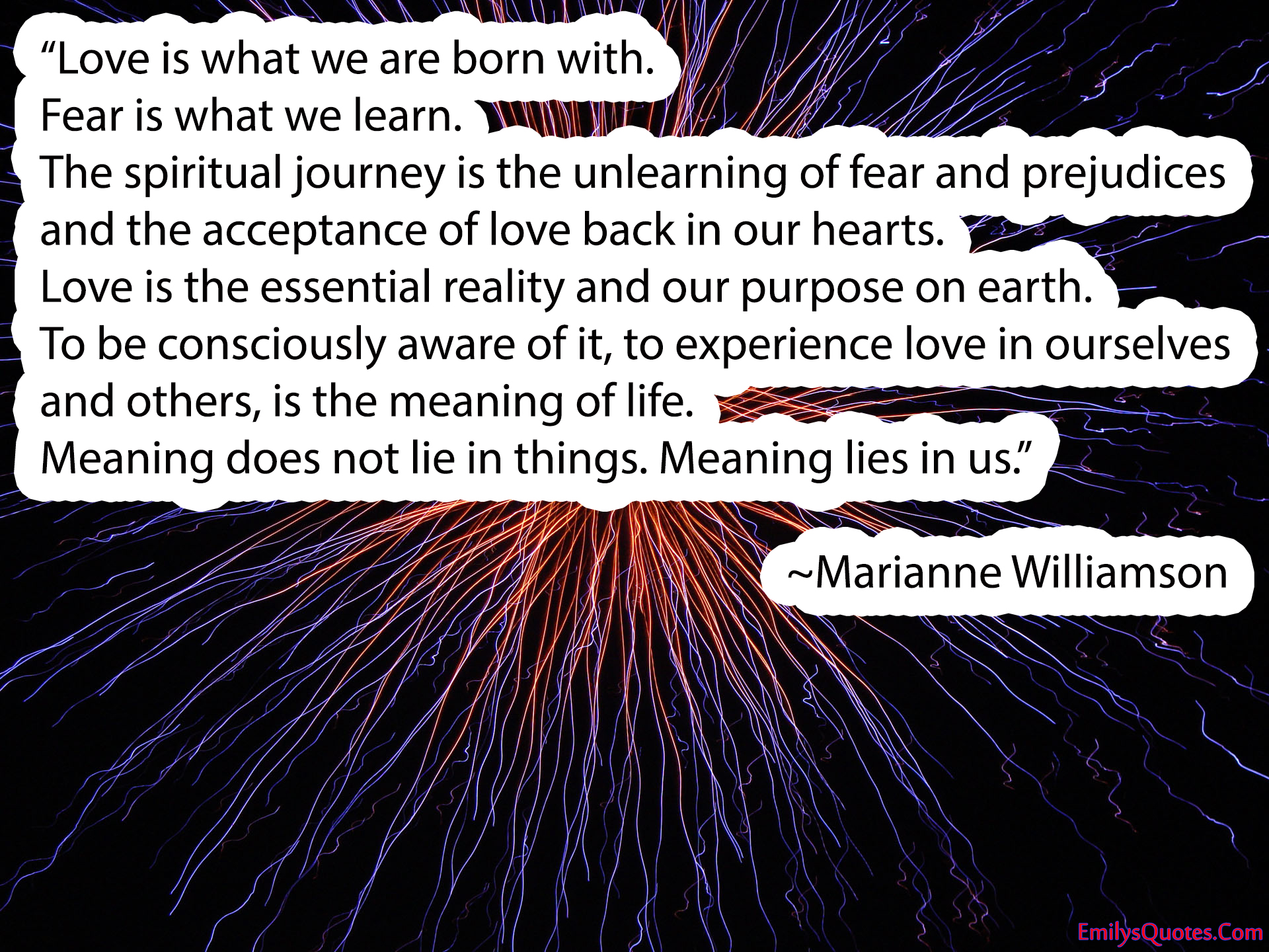 Spiritual Quotes About Love And Life Love Is What We Are Born Withfear Is What We Learnthe