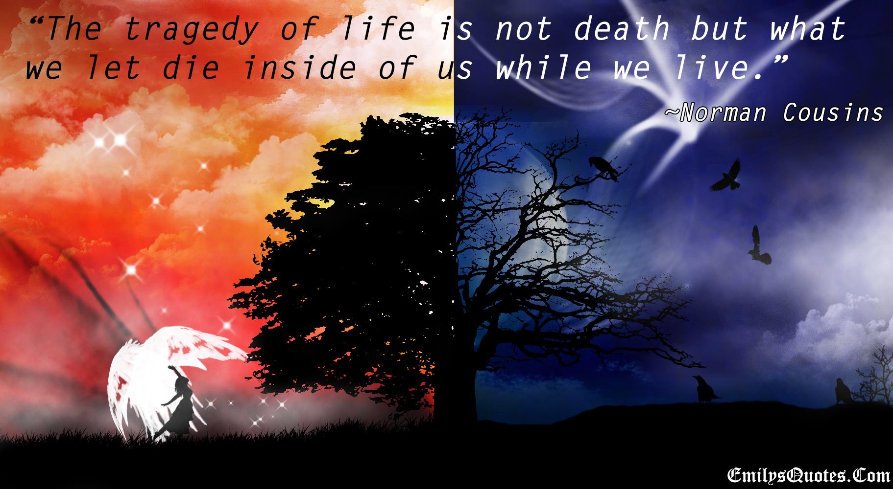EmilysQuotes.Com - life, wisdom, death, Norman Cousins, intelligence, tragedy