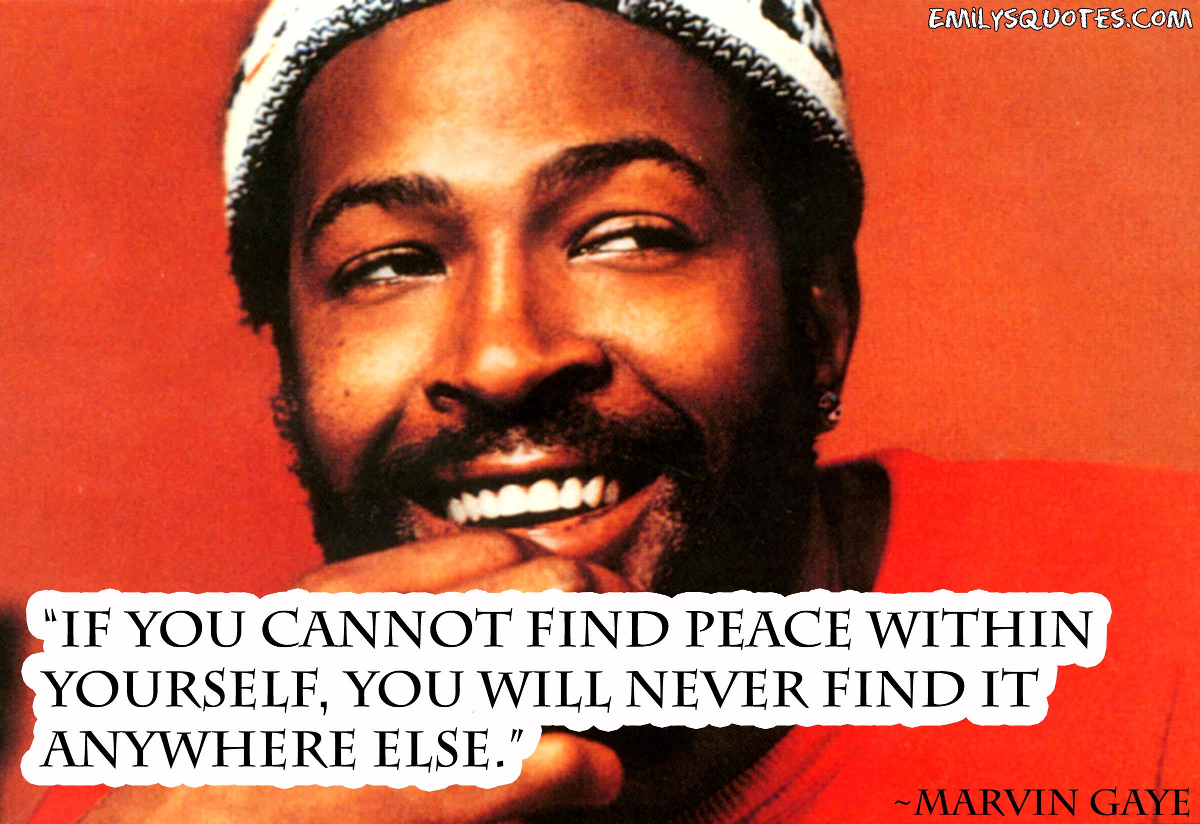EmilysQuotes.Com - peace, yourself, wisdom, great, Marvin Gaye