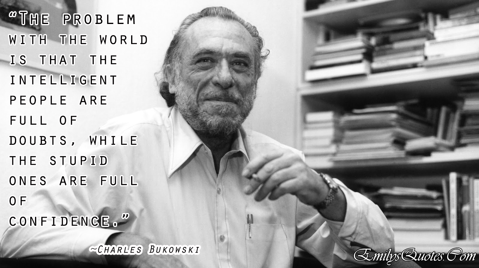 EmilysQuotes.Com - problem, world, Intelligence, funny, people, Charles Bukowski