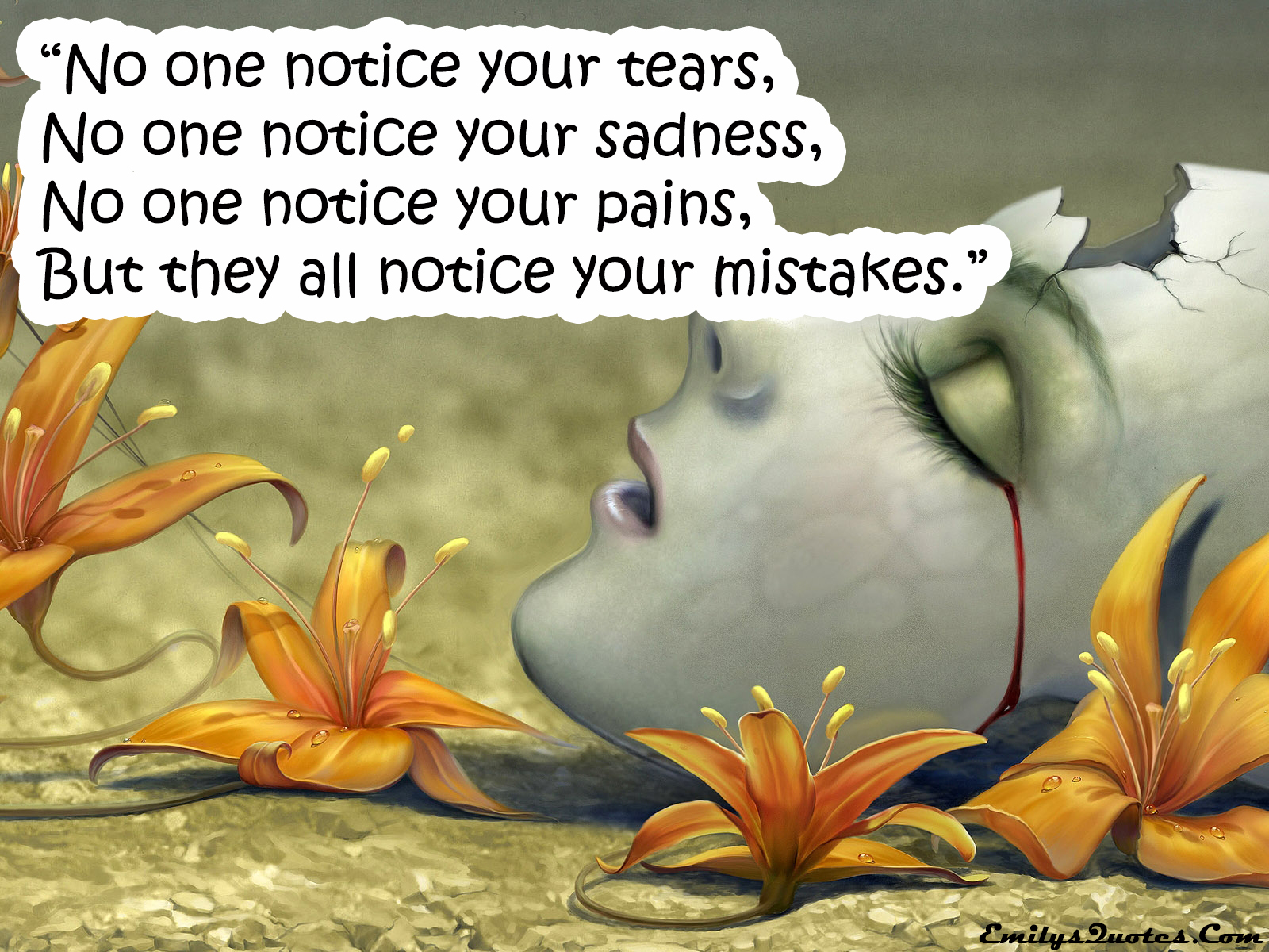 U201cNo One Notice Your Tears, No One Notice Your Sadness, No One Notice Your  Pains, But They All Notice Your Mistakes.u201d