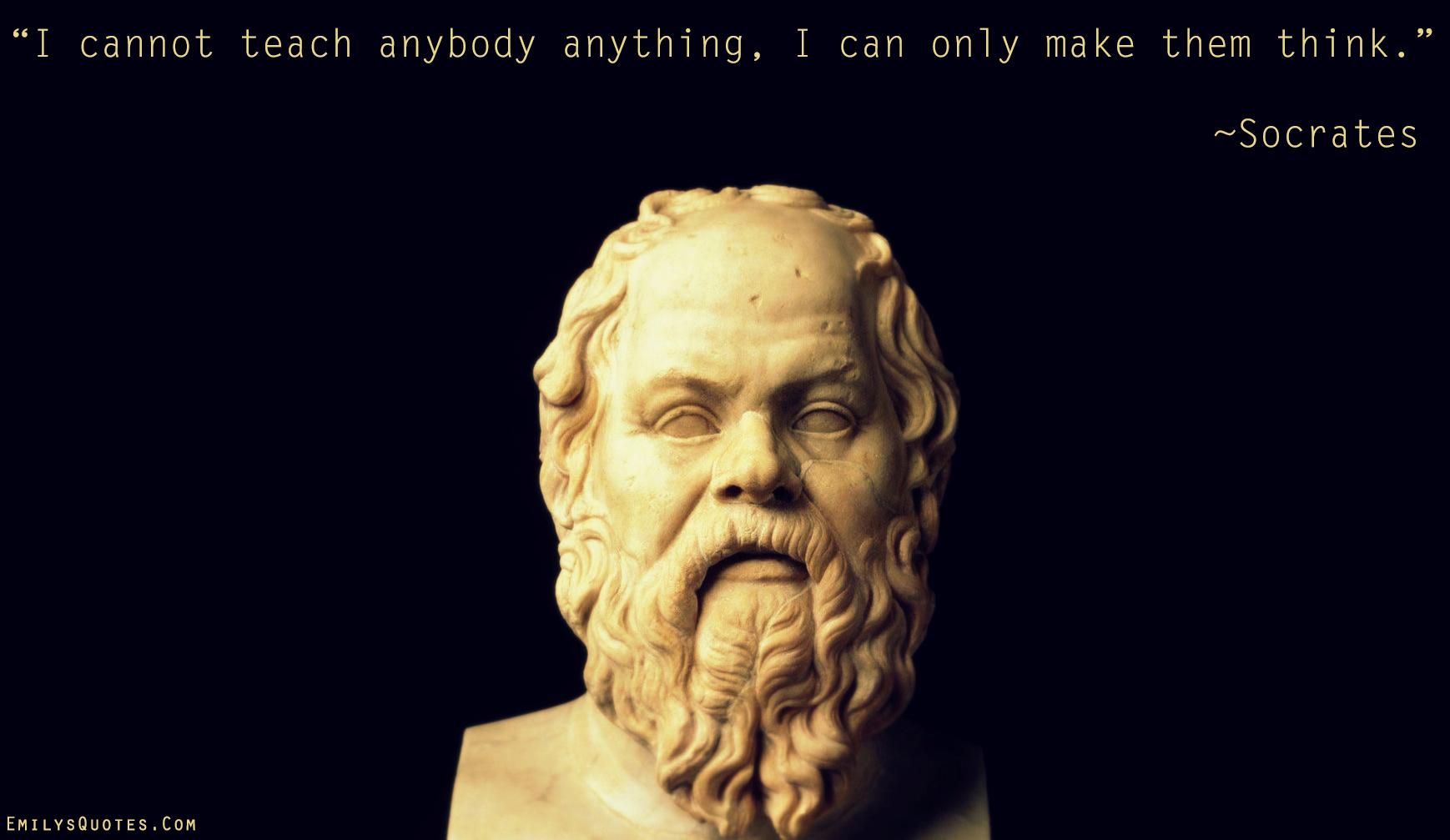 EmilysQuotes.Com - teaching, thinking, wisdom, intelligence, Socrates