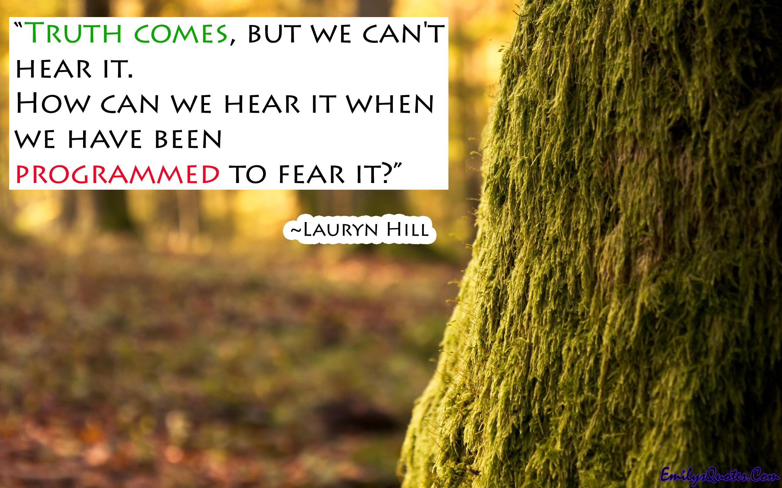 EmilysQuotes.Com - truth, fear, Lauryn Hill