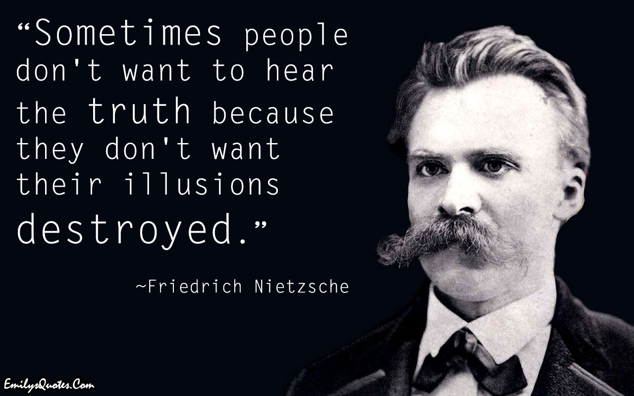 EmilysQuotes.Com - truth, illusions, wisdom, Intelligence, Friedrich Nietzsche