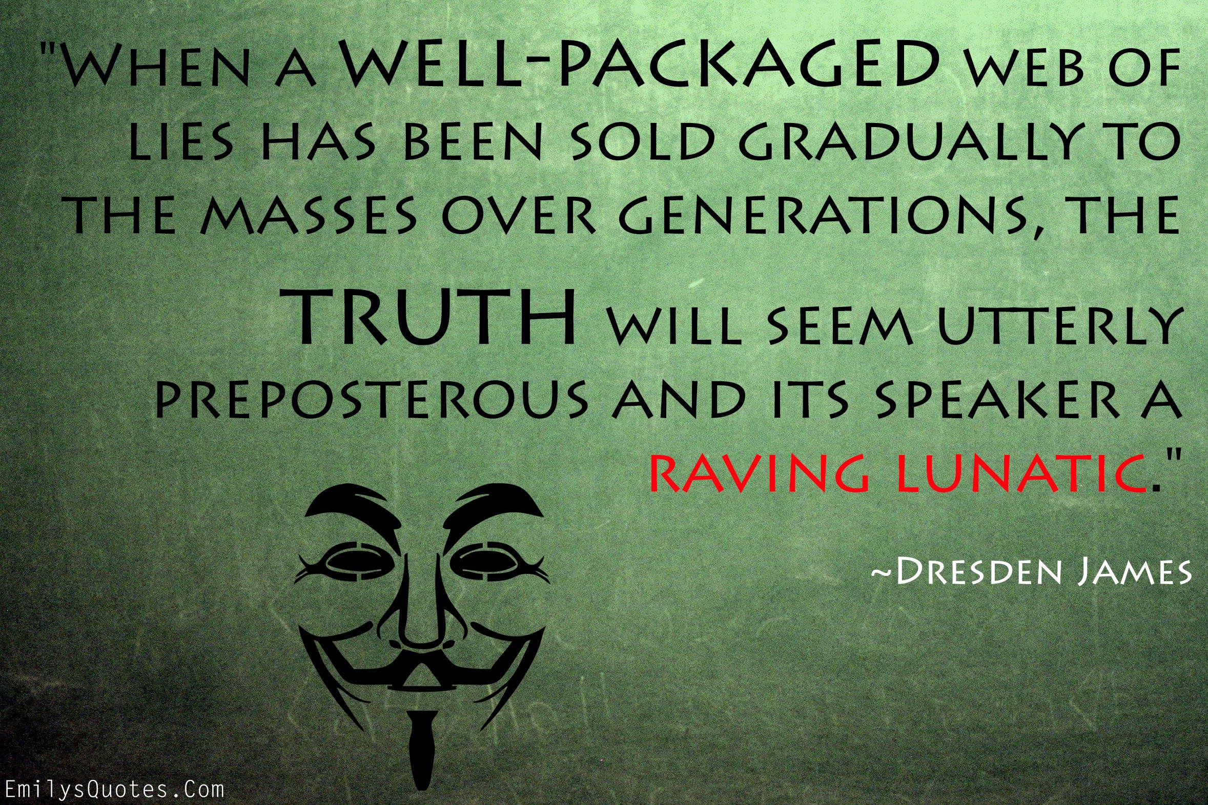 EmilysQuotes.Com - truth, lies, intelligence, Dresden James
