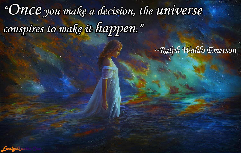 EmilysQuotes.Com - universe, life, decision, intelligence, wisdom, Ralph Waldo Emerson