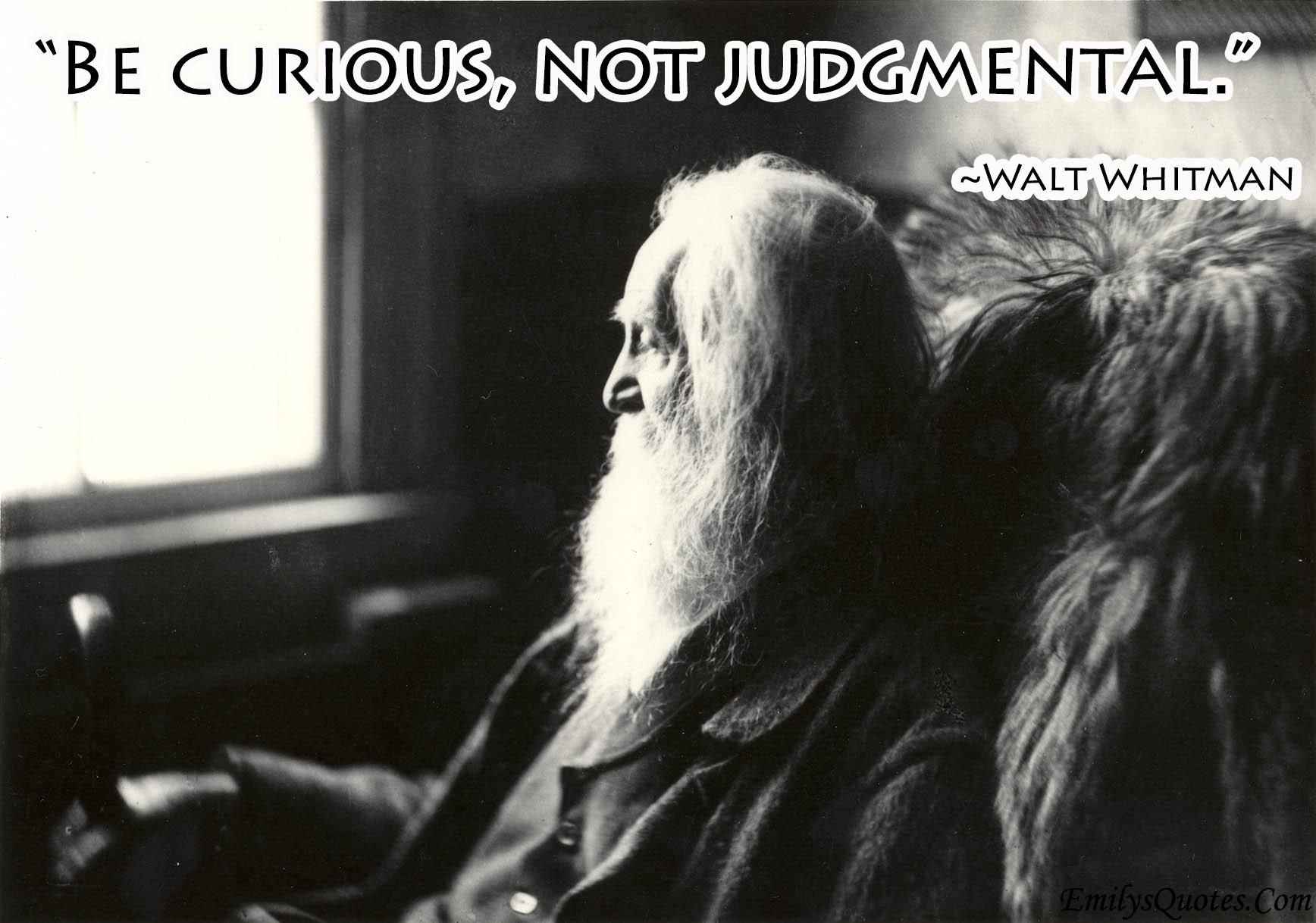 EmilysQuotes.Com - wisdom, Walt Whitman, curious, judgment