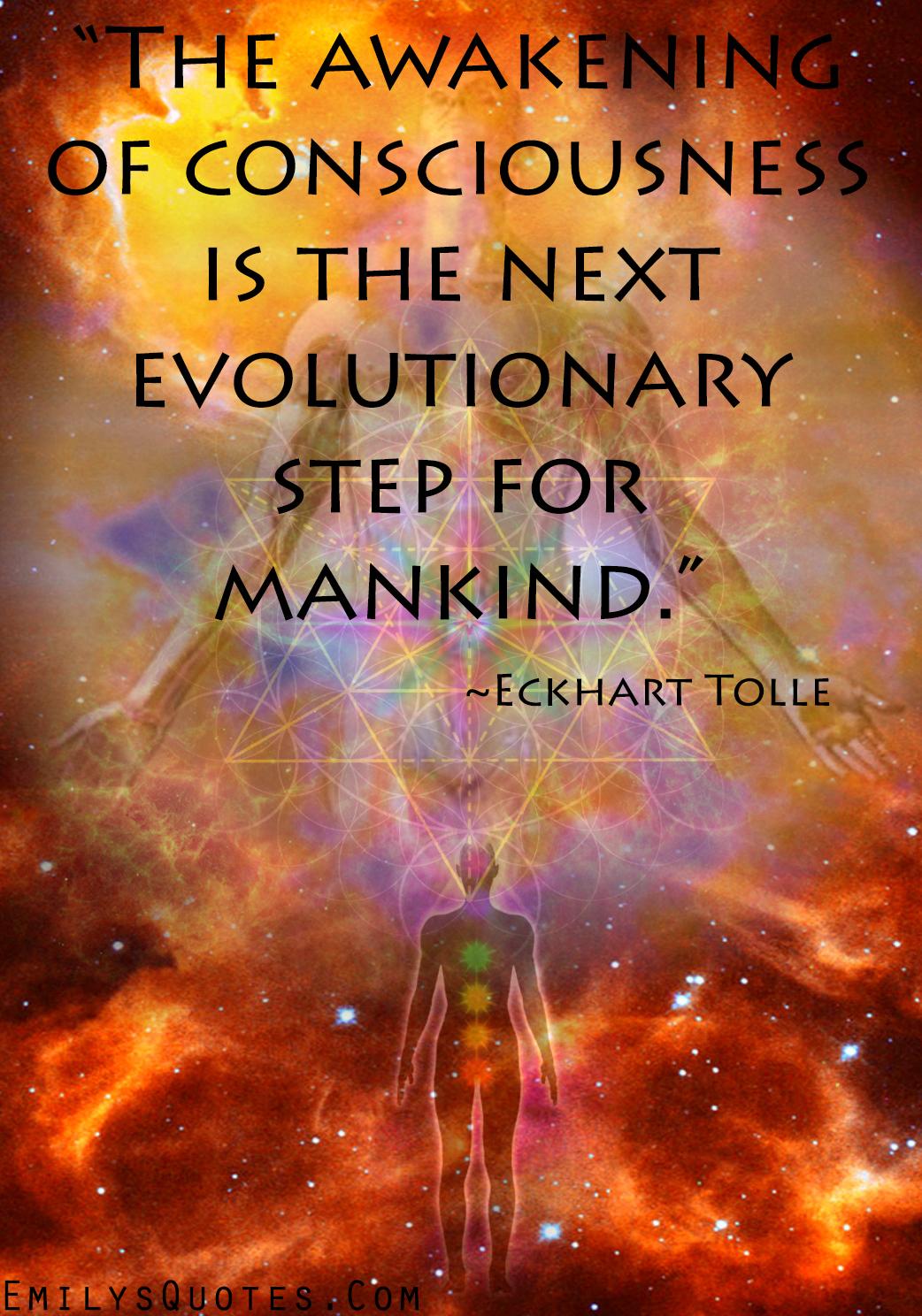 EmilysQuotes.Com - wisdom, amazing, great, Eckhart Tolle, awakening, evolution, life, future, consciousness