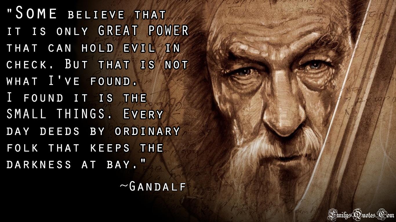 EmilysQuotes.Com - wisdom, amazing, great, power, evil, inspirational, Gandalf