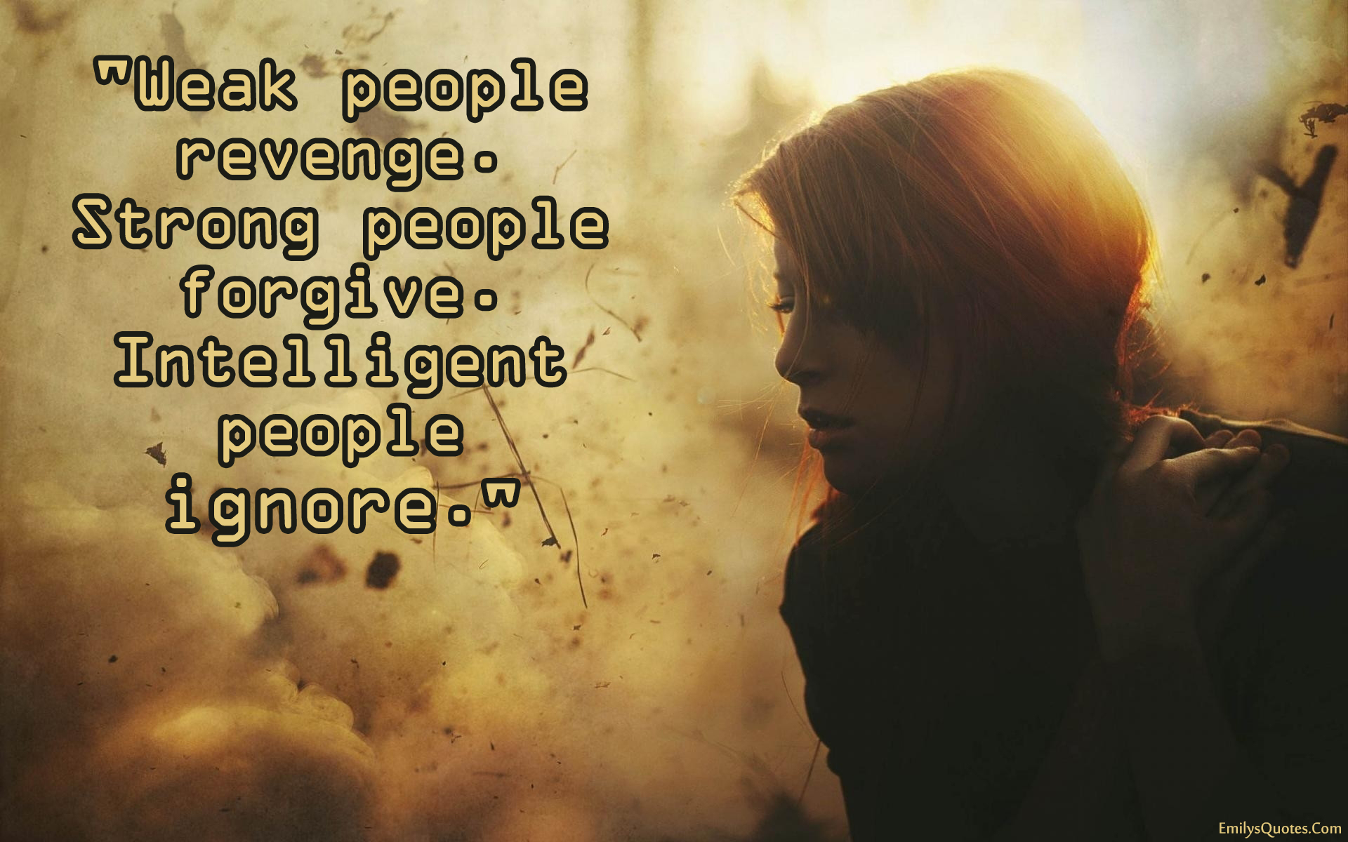 Wisdom About Life Quotes Weak People Revengestrong People Forgiveintelligent People