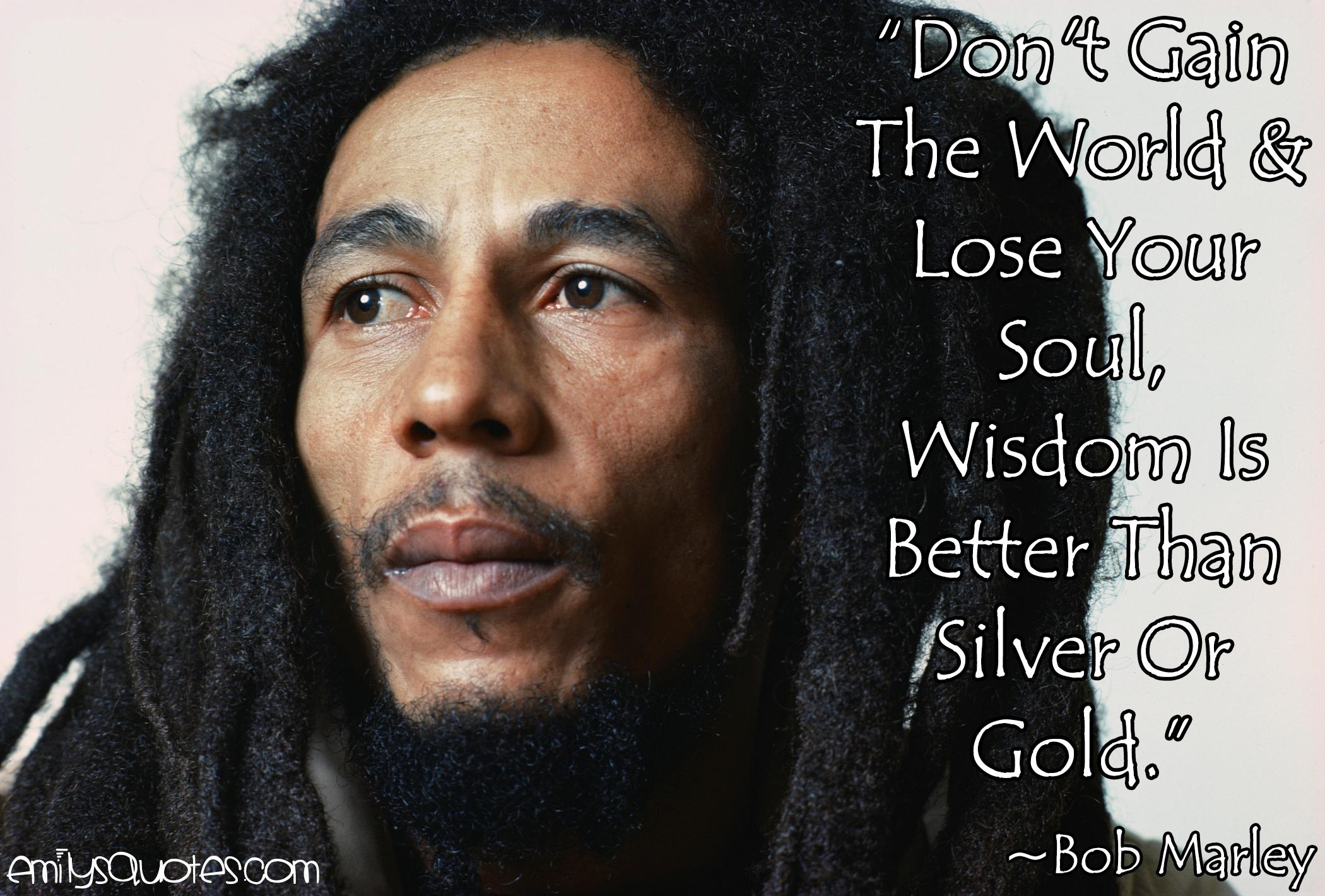 EmilysQuotes.Com - wisdom, peace, Bob Marley, amazing, great