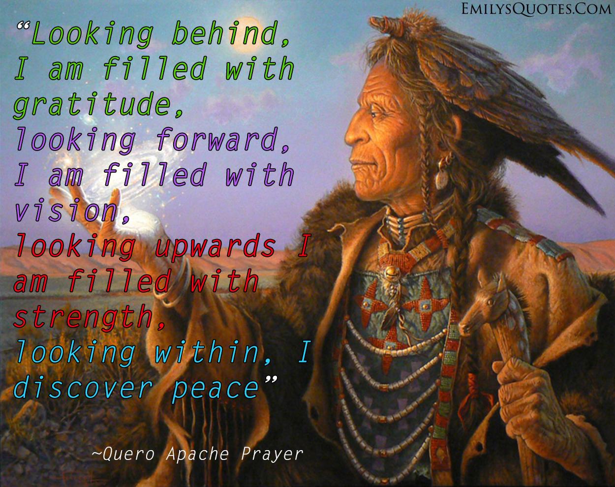 EmilysQuotes.Com - wisdom, spirit, gratitude, vision, strength, peace, inspirational, Quero Apache Prayer