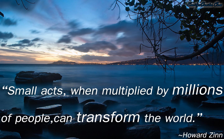 EmilysQuotes.Com - Howard Zinn, small acts, people, change, world, amazing, great, inspirational