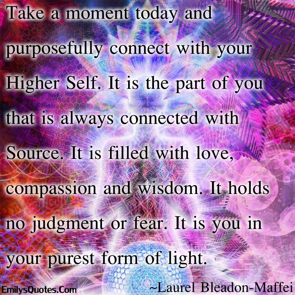 EmilysQuotes.Com - Laurel Bleadon-Maffei, love, compassion, wisdom, judgment, fear, Be yourself, Experience, Inspirational, positive