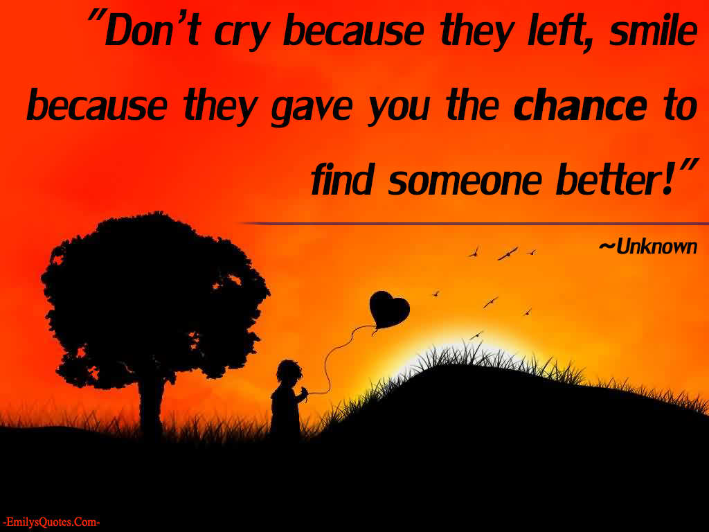 EmilysQuotes.Com - cry, smile, unknown, chance, inspirational, positive