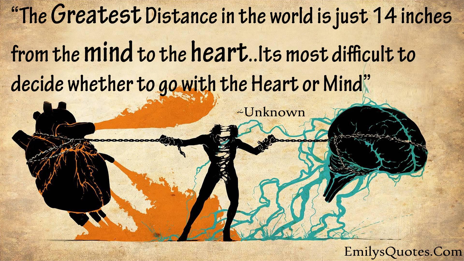 EmilysQuotes.Com - distance, mind, heart, choice, unknown, decision