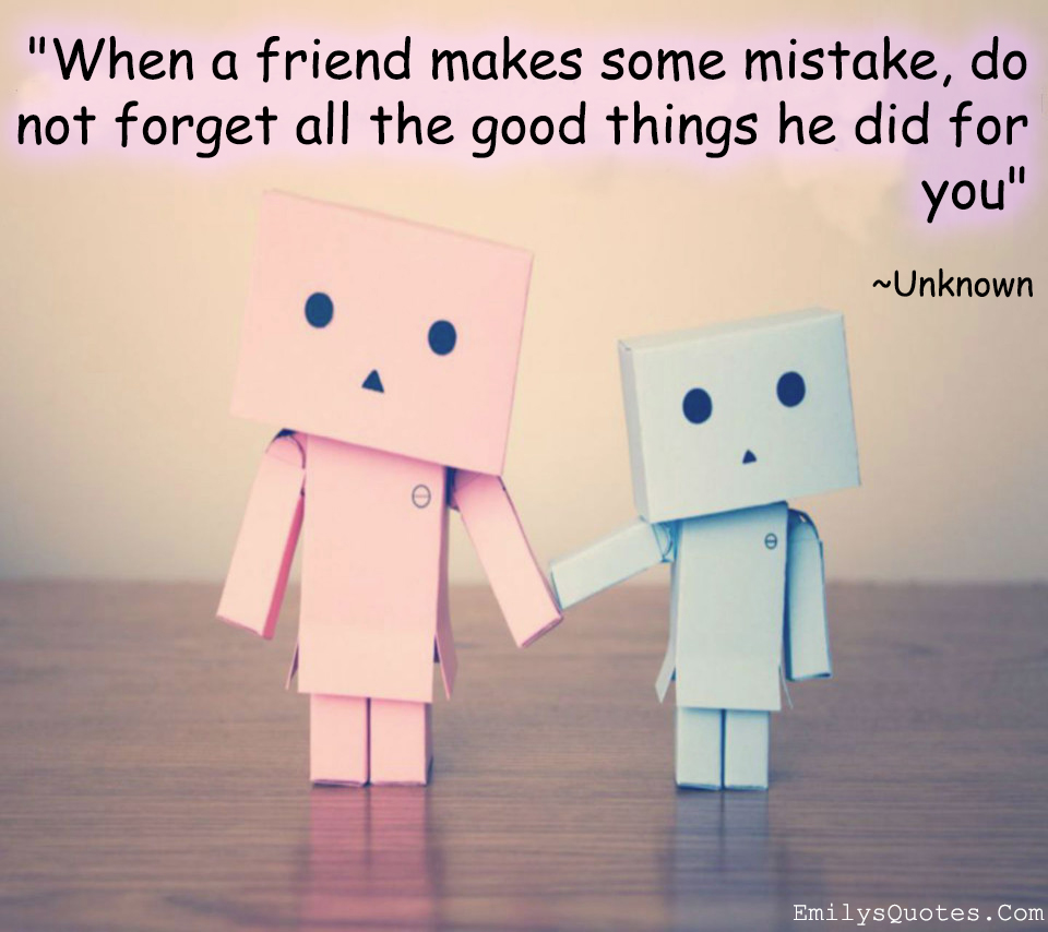EmilysQuotes.Com - forgivness, friendship, mistakes, , unknown