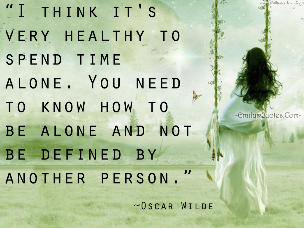 EmilysQuotes.Com - healthy, alone, time, relationship, Oscar Wilde
