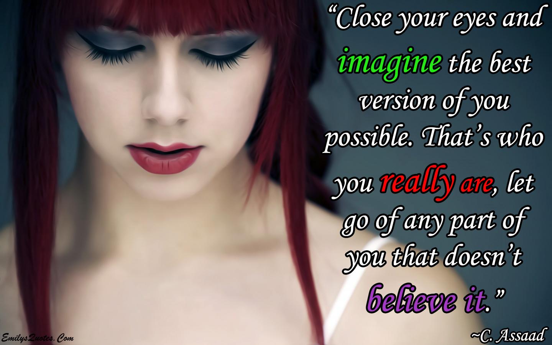 EmilysQuotes.Com - imagine, positive, believe, inspirational, motivational, amazing, great, C. Assaad
