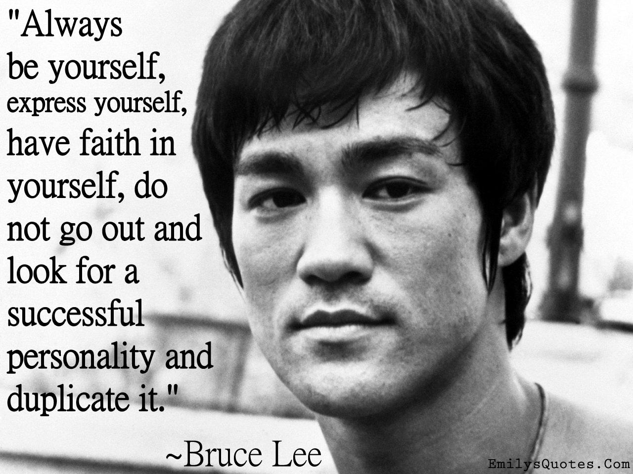 EmilysQuotes.Com - inspirational, amazing, great, be yourself, faith, Bruce Lee