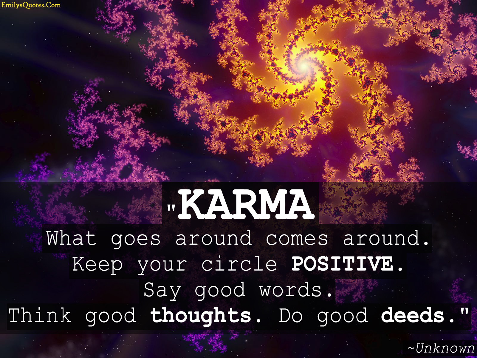 EmilysQuotes.Com - karma, positive, being a good person, communication, deeds, unknown