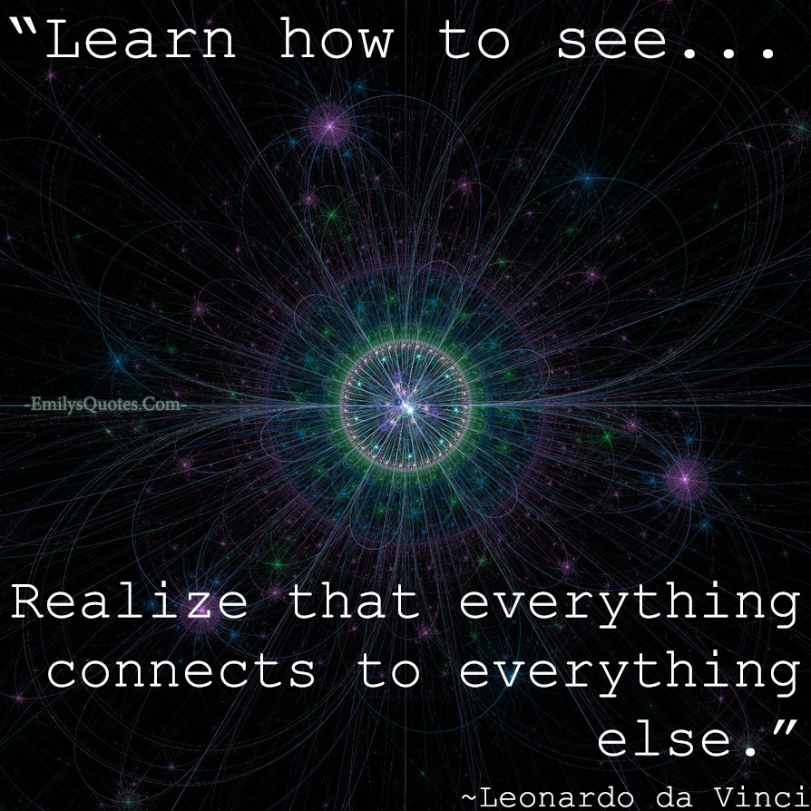 EmilysQuotes.Com - learning, connection, wisdom,  Leonardo da Vinci