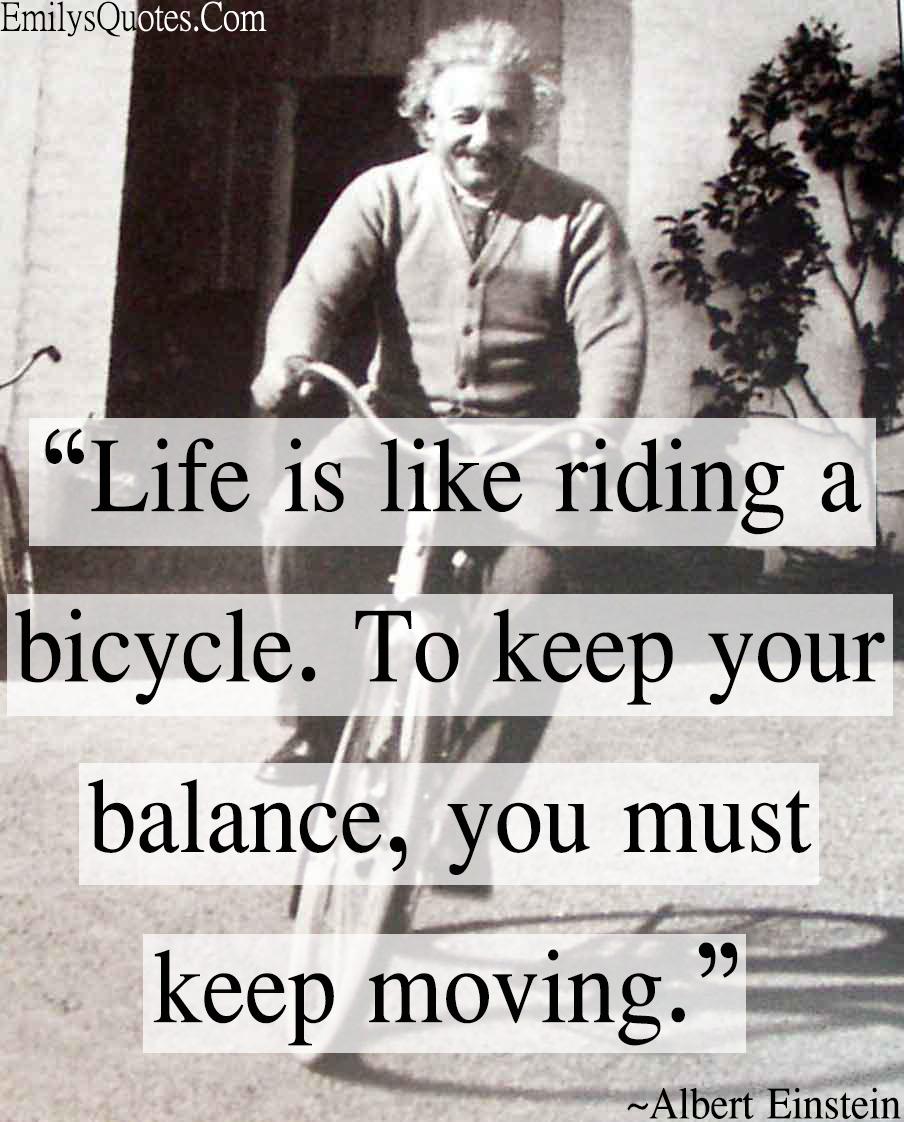 EmilysQuotes.Com - life, balance, Albert Einstein, intelligence, bicycle, moving, understanding