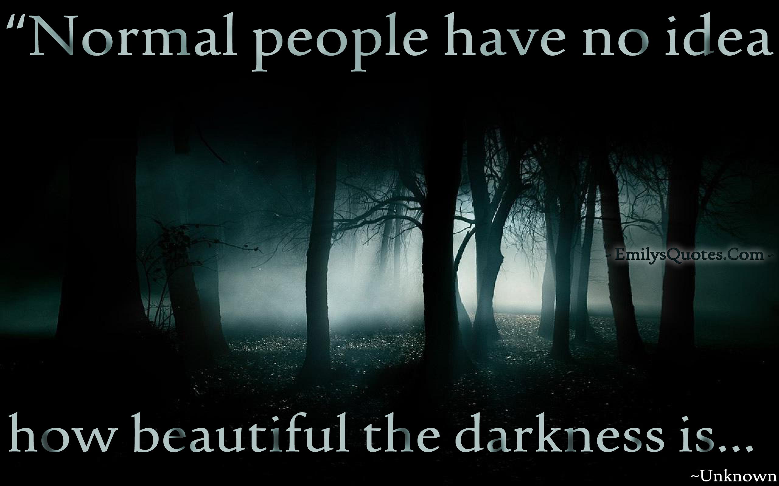 EmilysQuotes.Com - people, understanding, darkness, unknown, negative