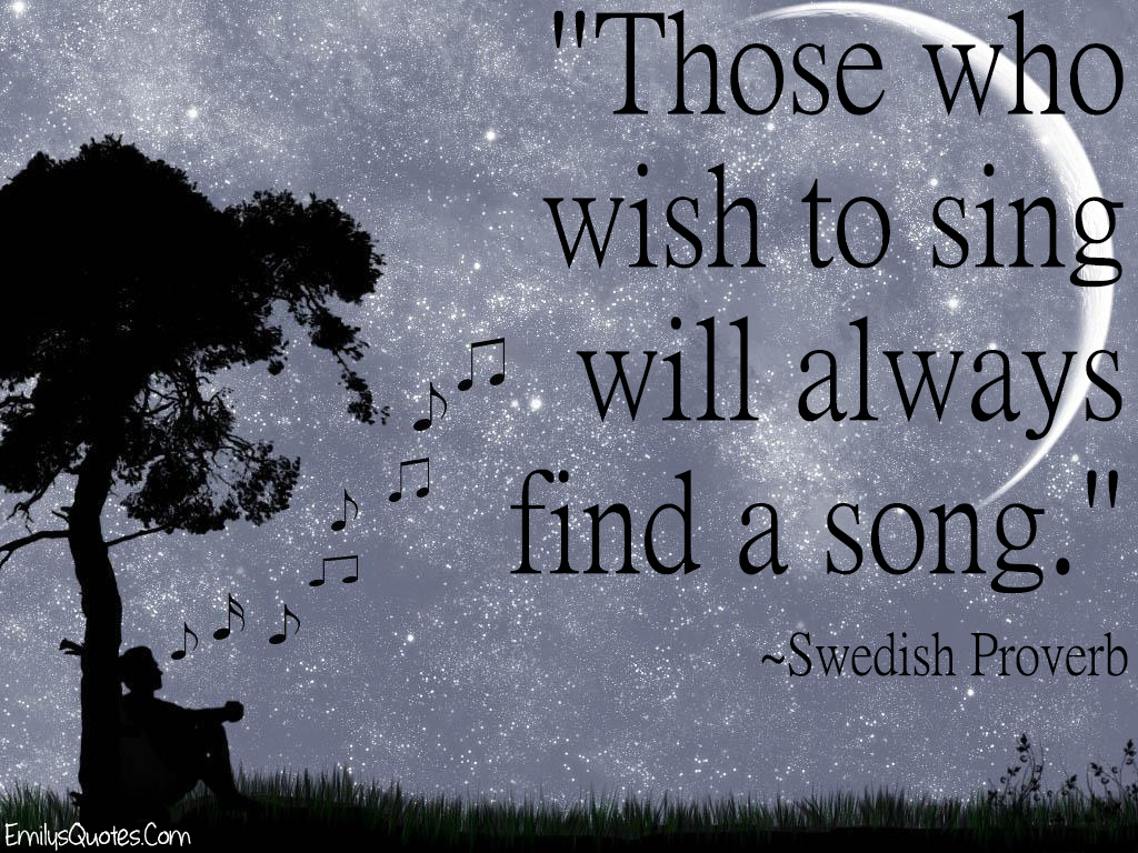Inspirational Music Quotes Those Who Wish To Sing Will Always Find A Song  Popular