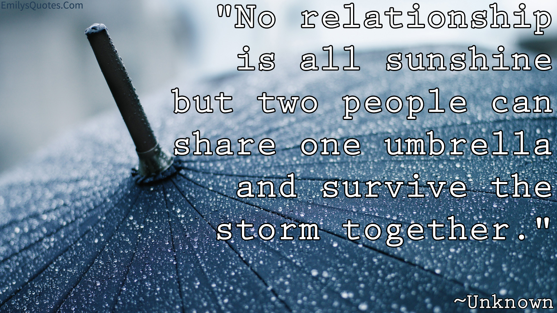 Being Together Quotes No Relationship Is All Sunshine But Two People Can Share One