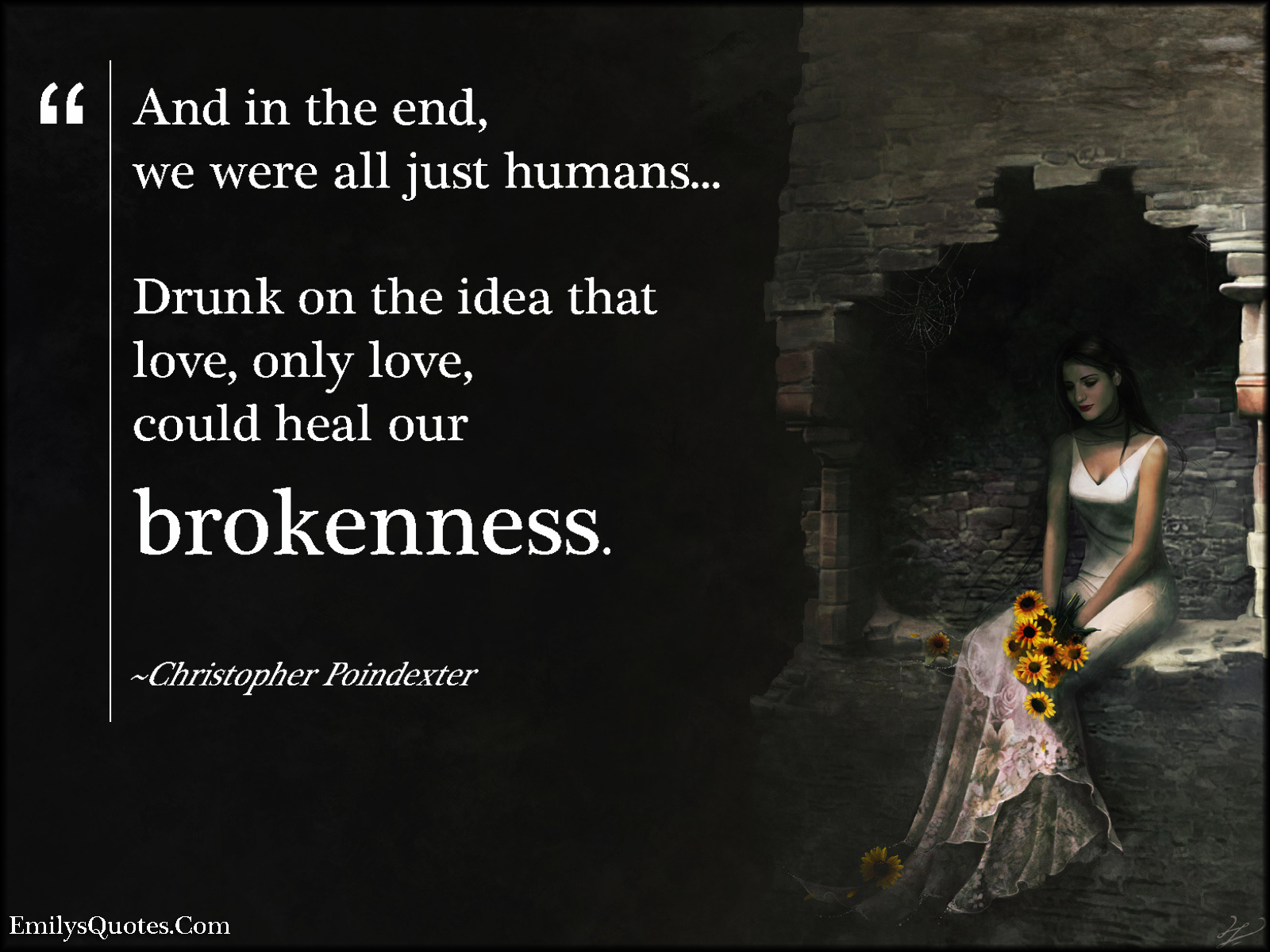 EmilysQuotes.Com - sad, love, brokenness, amazing, Christopher Poindexter