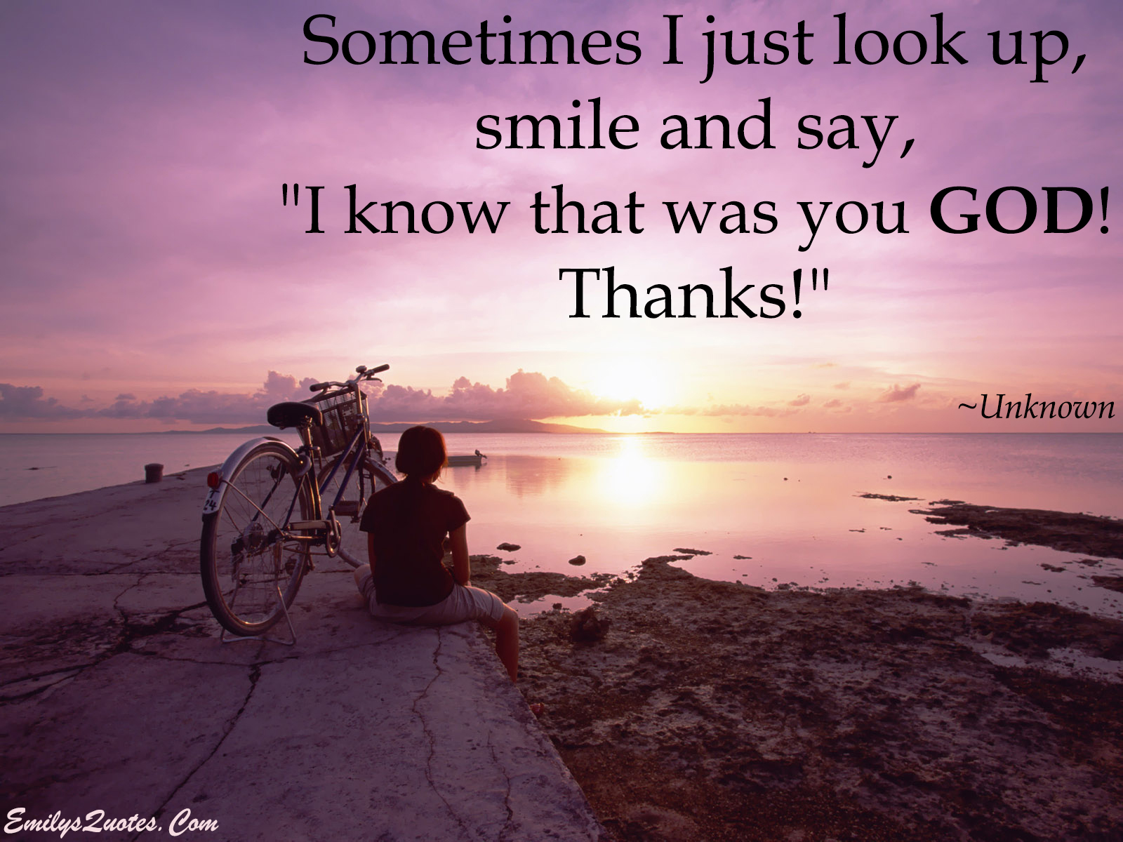 "Quotes God Sometimes I Just Look Up Smile And Say ""i Know That Was You God"