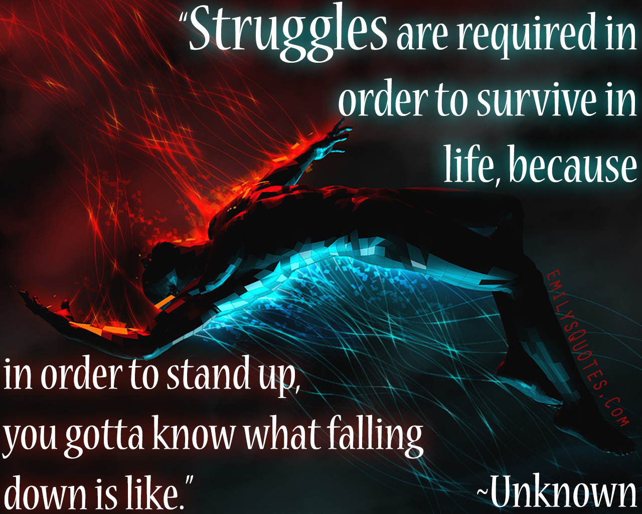 Life Quotes Unknown Struggles Are Required In Order To Survive In Life Because In