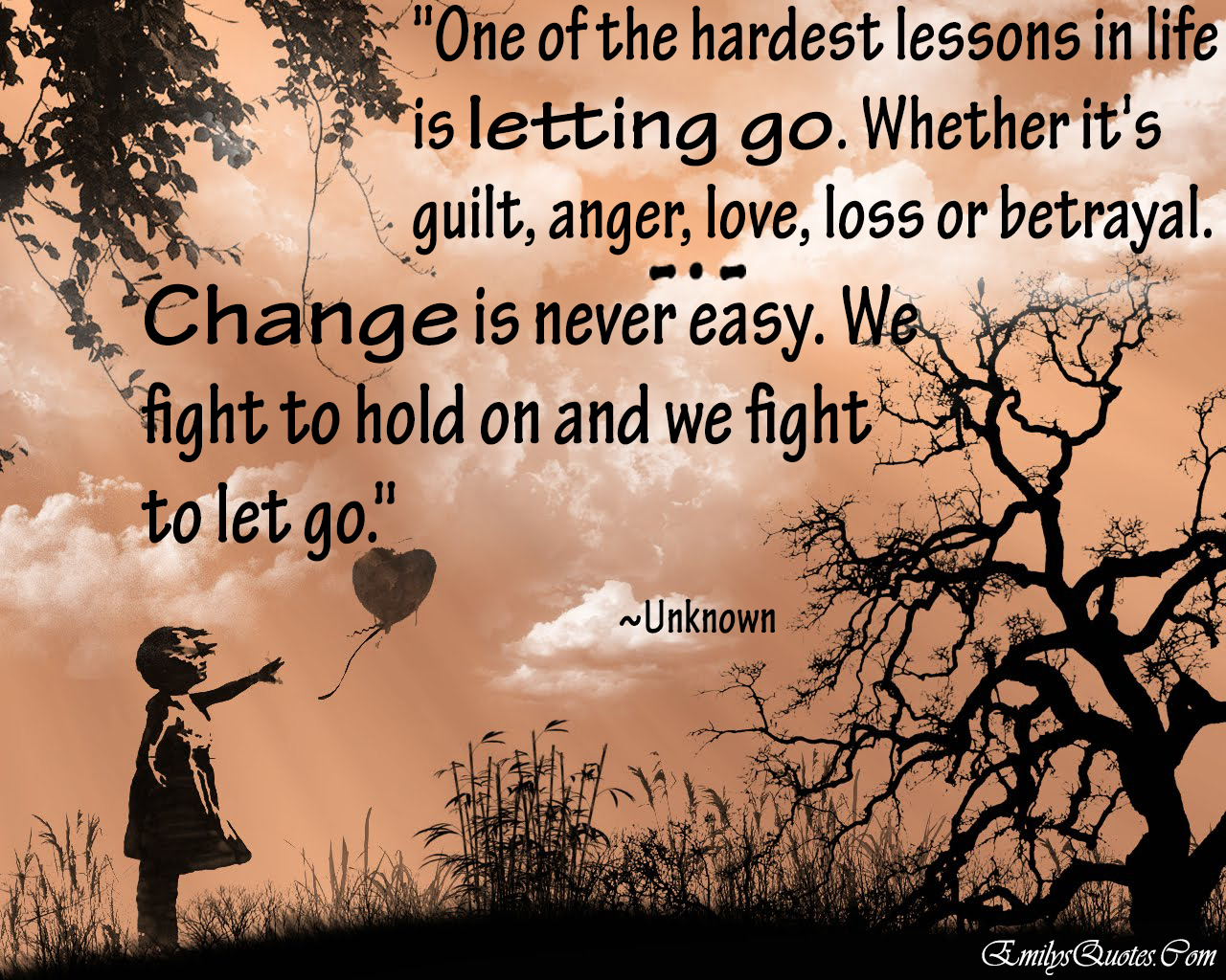 EmilysQuotes.Com - unknown, learning, life, letting go, guilt, anger, love, loss, betrayal, change, sad