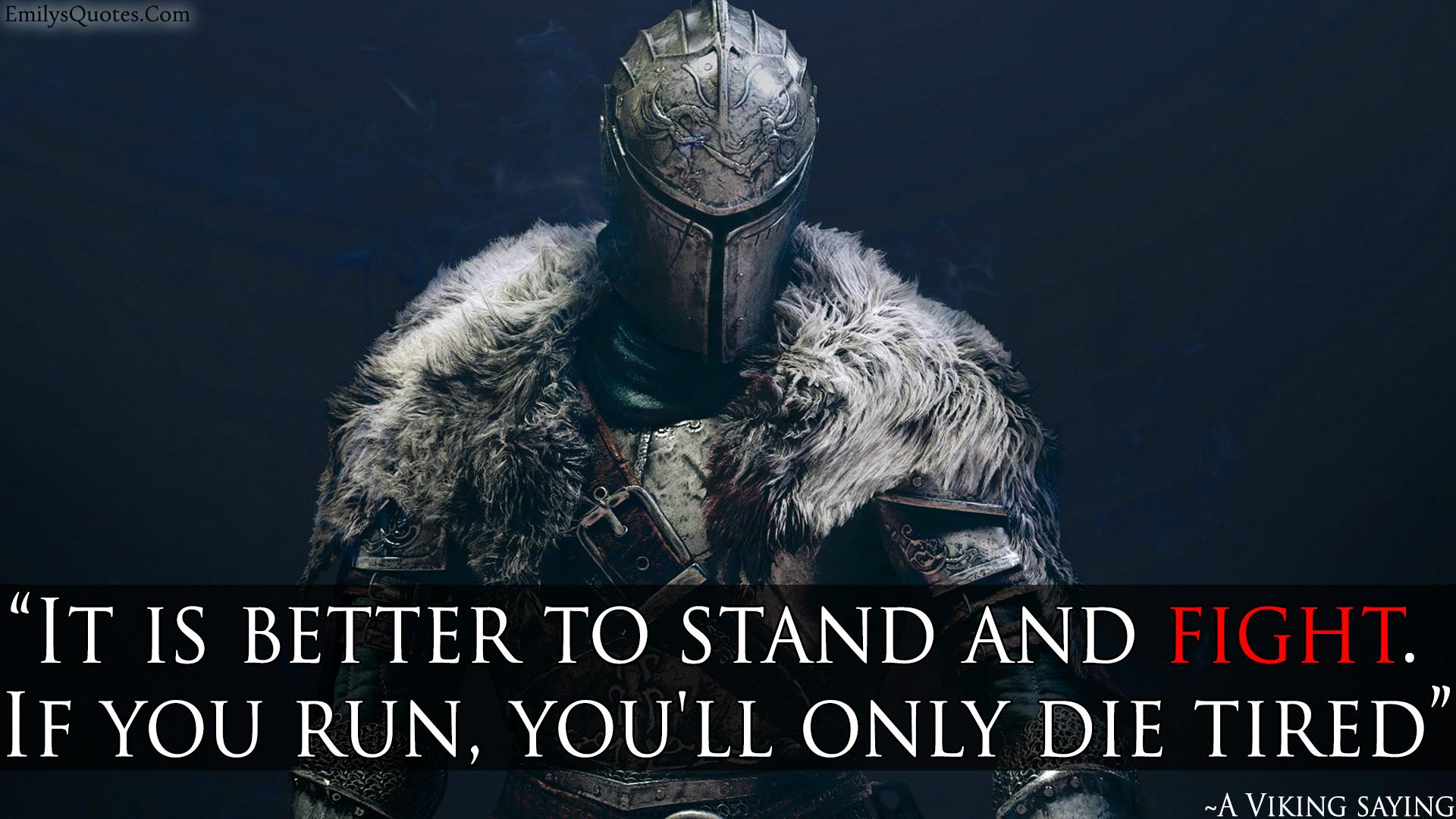 EmilysQuotes.Com - war, fight, death, motivational, encouraging, brave, A Viking saying