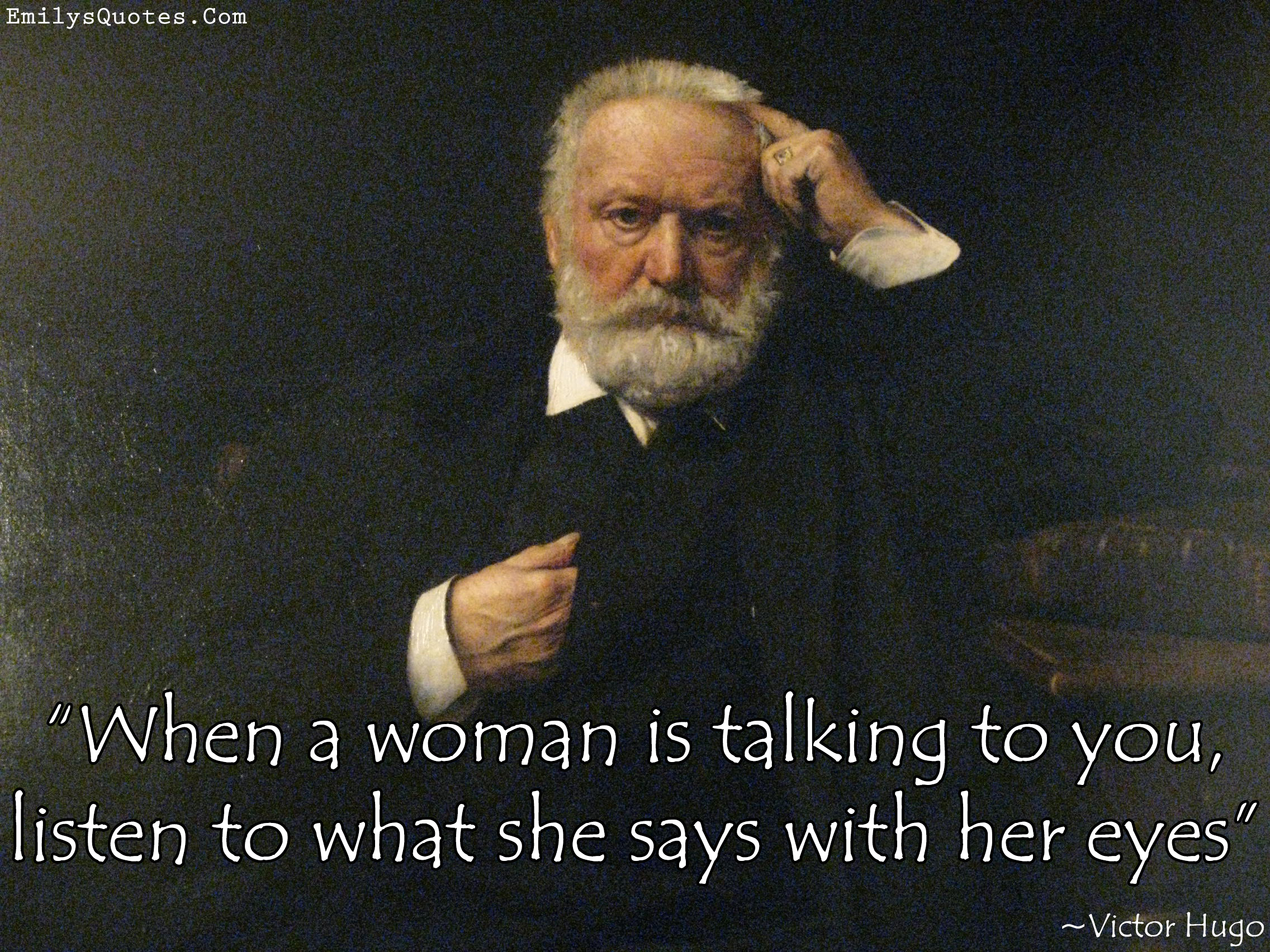 EmilysQuotes.Com - woman, listen, eyes, understanding, Victor Hugo