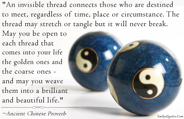 EmilysQuotes.Com - Ancient Chinese Proverb, inspirational, life, wisdom, reason, encouraging, thread, time, positive, destiny