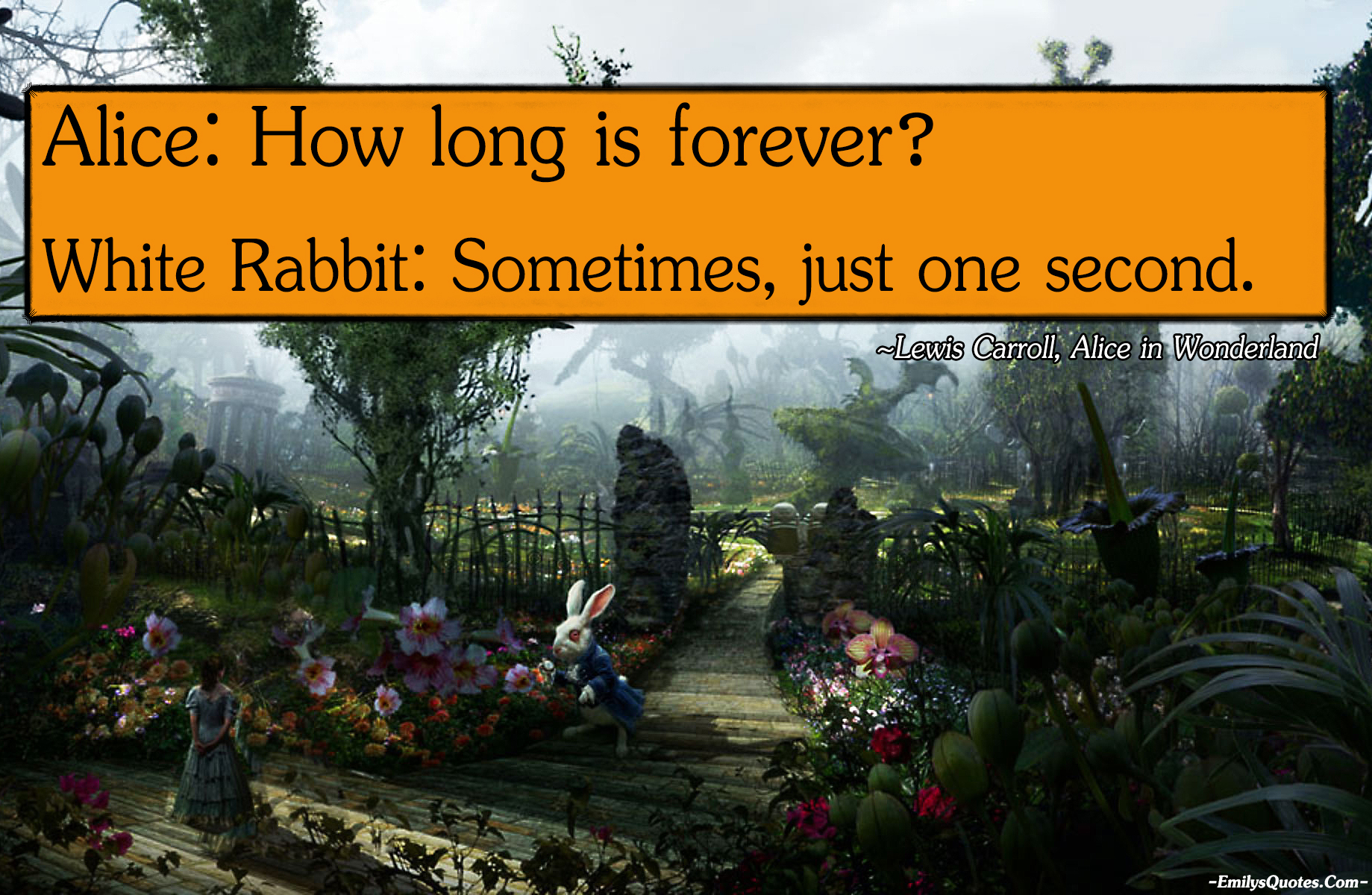 EmilysQuotes.Com - Lewis Carroll, Alice in Wonderland, time, question, inspirational, forever