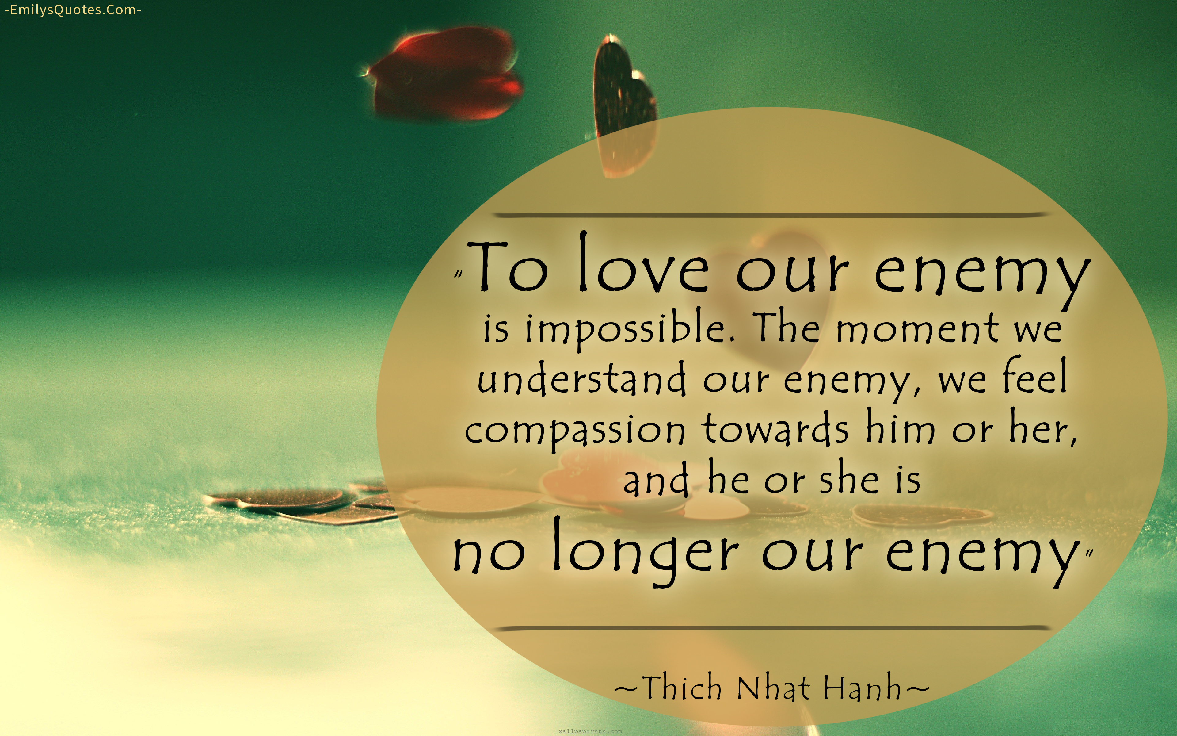 EmilysQuotes.Com - Thich Nhat Hanh, love, amazing, great, wisdom, understanding, enemy, feel, compassion