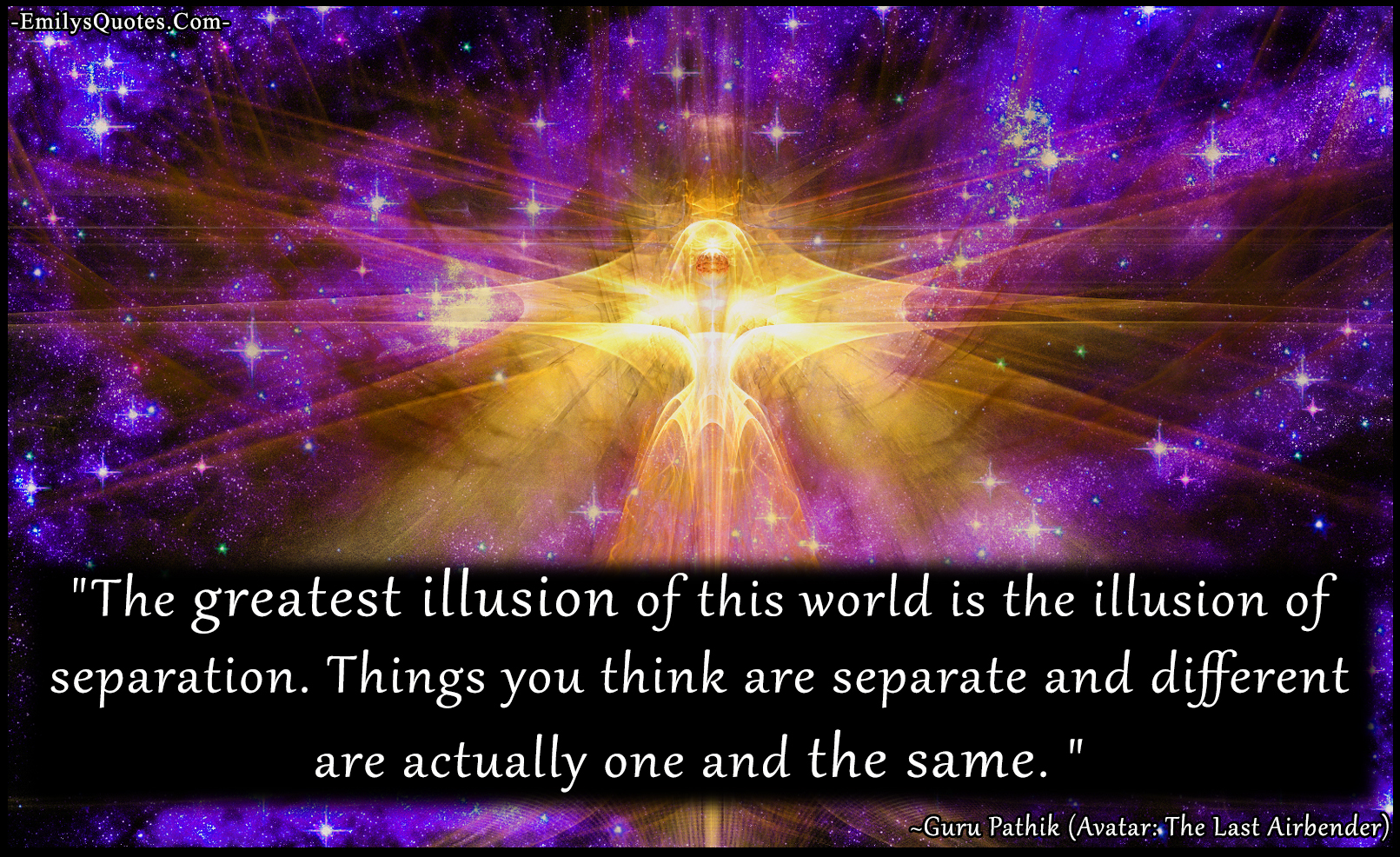EmilysQuotes.Com - amazing, great, Guru Pathik, Avatar - The Last Airbender, wisdom, understanding, illusion, separation