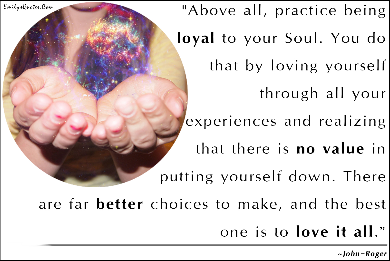 Love Choices Quotes Above All Practice Being Loyal To Your Soulyou Do That.
